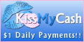 KissMyCash.net International GPT Site $1 Min Daily PayPal